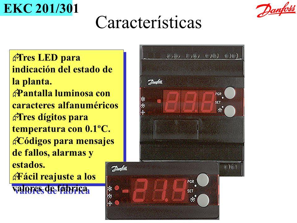 &[Archivo]EKC 201/301. Características. Tres LED para indicación del estado de la planta. Pantalla luminosa con caracteres alfanuméricos.